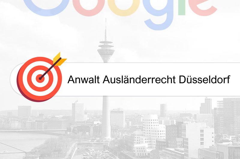 Anwalt Ausländerrecht Düsseldorf - gezielte Google-Platzierungen