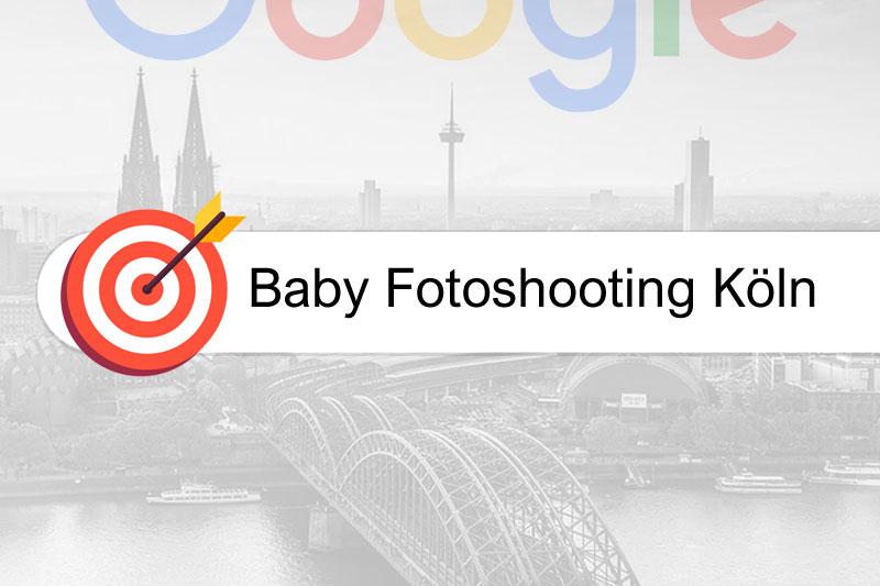 Baby Fotoshooting Köln - Google-Platzierung sicher