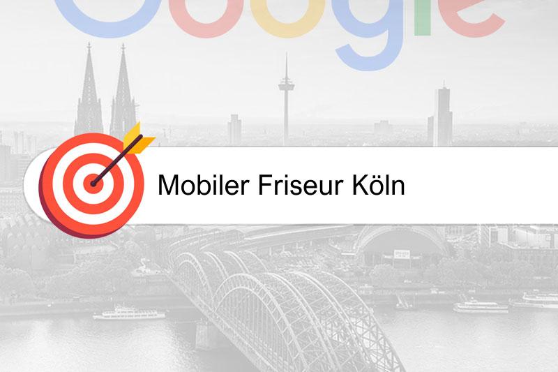 Mobiler Friseur Köln - Gezielte-Google-Rankings